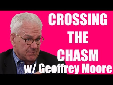 How to Cross the Chasm: An Interview with Geoffrey Moore - YouTube