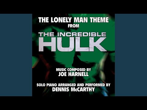 """""""The Lonely Man Theme"""" from the Television Series """"The Incredible Hulk"""" for Solo Piano (Joe..."""