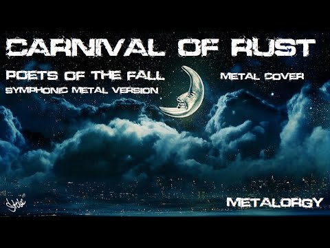 Carnival of rust [Poets of the fall] SYMPHONIC METAL VERSION (Extended)