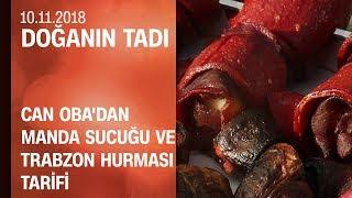 Can Oba'dan manda sucuğu ve Trabzon hurması tarifi - Doğanın Tadı 10.11.2018 Cumartesi