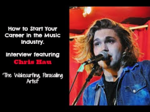 How to Start Your Career in the Music Industry - An interview with Chris Hau