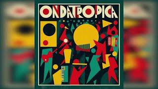Ondatrópica - Ondatrópica (Full Album Stream)