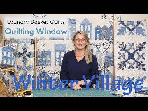 Quilting Window Episode 16 - Winter Village