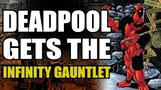 Deadpool Gets The Infinity Gauntlet
