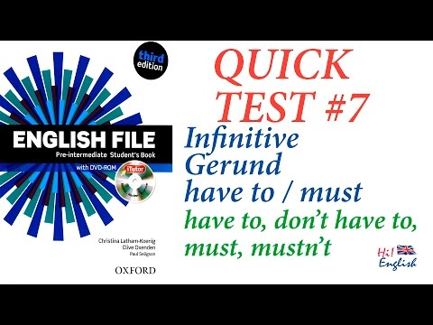 Quick Test #07 Pre-intermediate Infinitive And Gerund, Have To, Don't Have To, Must, Mustn't