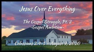 August 9, 2020 - Morning Service - The Gospel Struggle Pt. 2