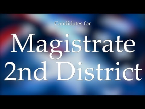 2018 Primary Candidate Forum - District 2 Magistrate