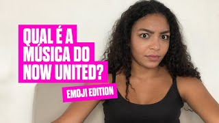 ANY GABRIELLY TENTA DESCOBRIR MÚSICAS DO @NOW UNITED COM EMOJIS