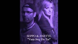 Seppo & Anette- Varje Steg Du Tar