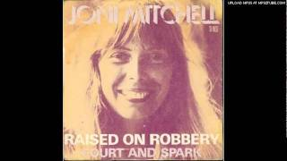 Joni Mitchell - Raised On Robbery