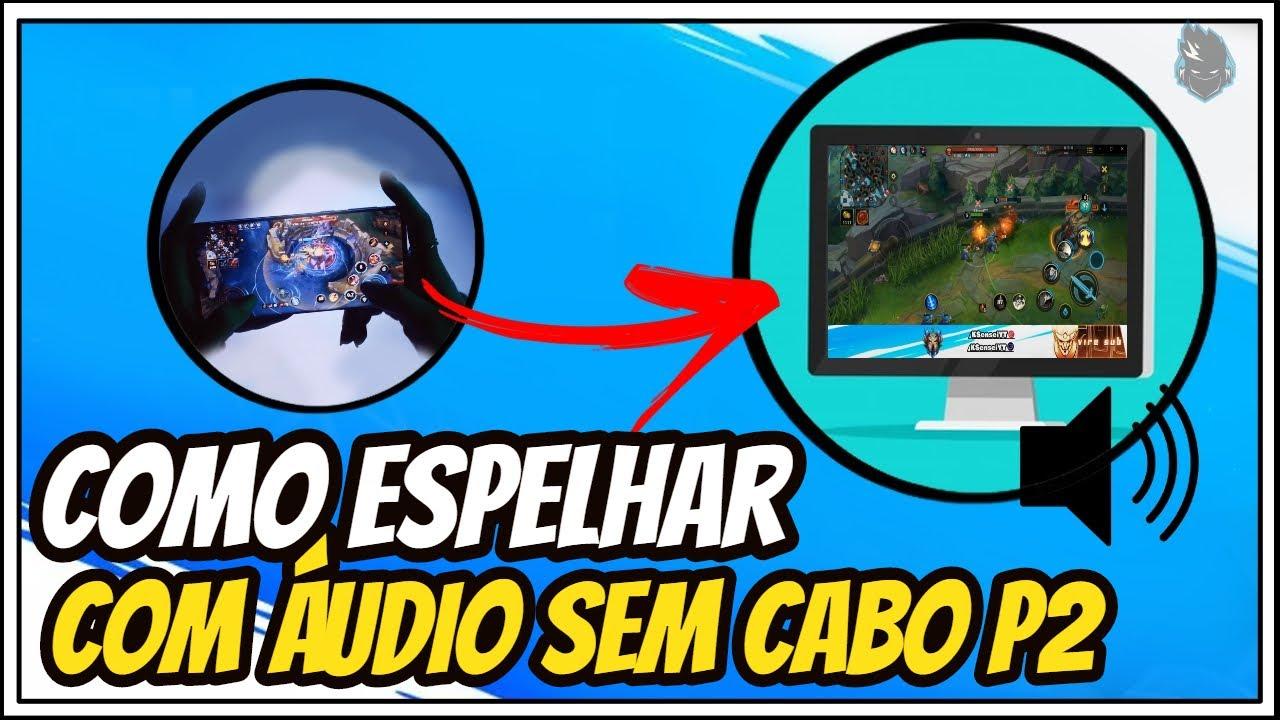 Como espelhar a tela do CELULAR no PC COM ÁUDIO! SEM CABO P2! Método Fácil!