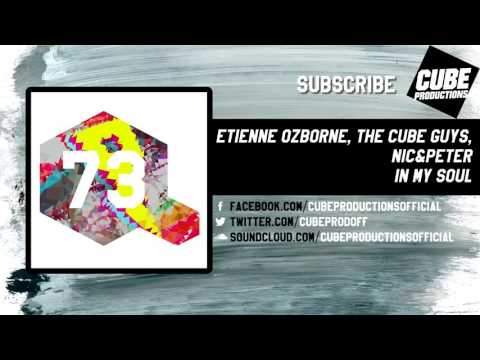 ETIENNE OZBORNE, THE CUBE GUYS, NIC&PETER - In my soul [Official]