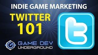 Indie Game Marketing - Twitter 101
