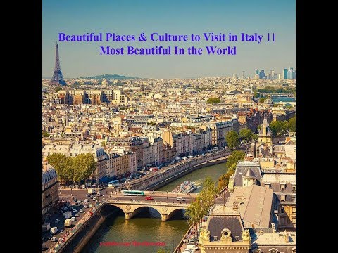 Beautiful Places & Culture to Visit in Italy ।। Most Beautiful In the World