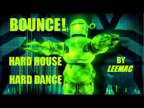 Bounce / Hard Dance / Hard House / DJ Mix / 2017