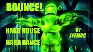 Bounce / Hard Dance / Hard House / DJ Mix / 2017
