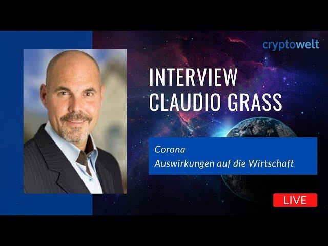Interview mit Claudio Grass - Corona und die Auswirkungen auf die Wirtschaft