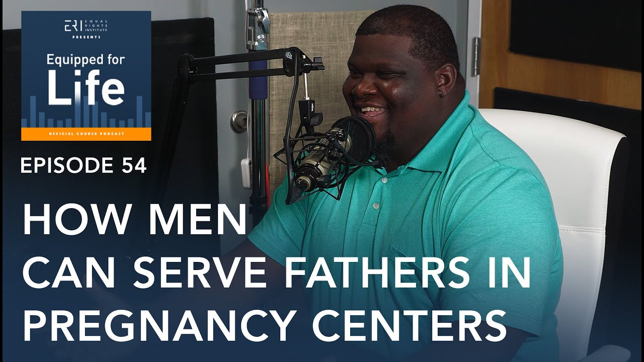 How Men Can Serve Fathers in Pregnancy Centers (with Care Net's Gary Freeman)
