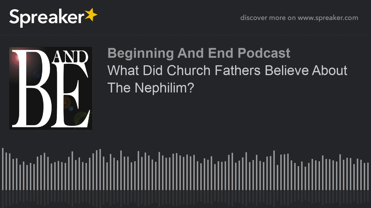 What Did Church Fathers Believe About The Nephilim?