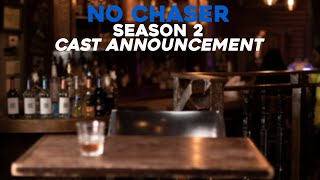 No Chasers Season 2 Cast Announcement