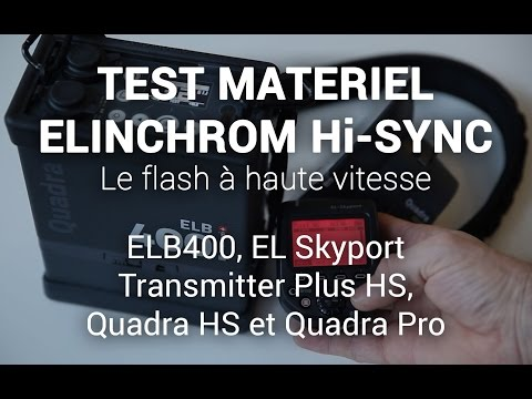 Photo : Test du matériel flash « Hi-Sync » d'Elinchrom