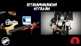 Assalammualaikum Ustazah - Bass/Drum collaboration..
