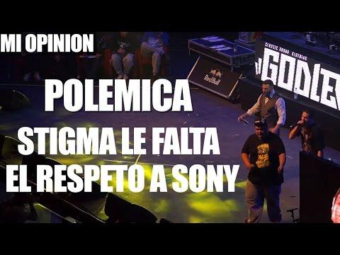 MUY FUERTE | Stigma Le Falta El Respeto A Sony En El God Level Fest 2016 | Mi opinión