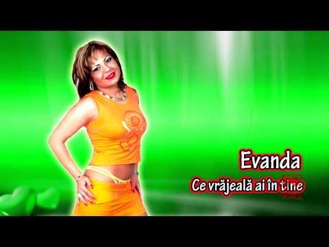 Evanda - Ce vrajeala ai in tine
