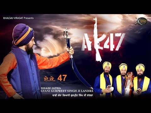 Latest Punjabi Songs | AK 47 | Gurpreet Singh Landran | New Punjabi Songs | Khalsai Virasat