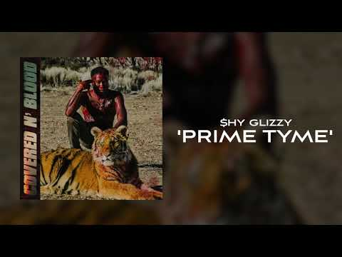 Shy Glizzy - Prime Tyme [Official Audio]