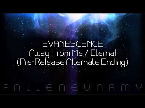 Evanescence  Away From Me  Eternal PreRelease Alternate Ending