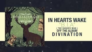 Watch In Hearts Wake Bia the Hanged Man video