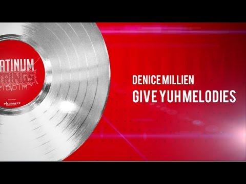 Denice Millien - Give Yuh Melodies (Platinum Strings Riddim)