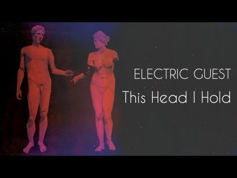 Electric Guest - This Head I Hold
