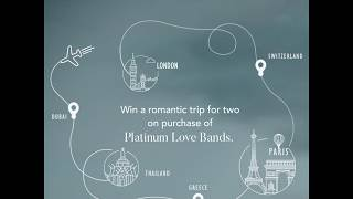 Win a Romantic Trip for Two | Platinum Love Bands | PNG Jewellers