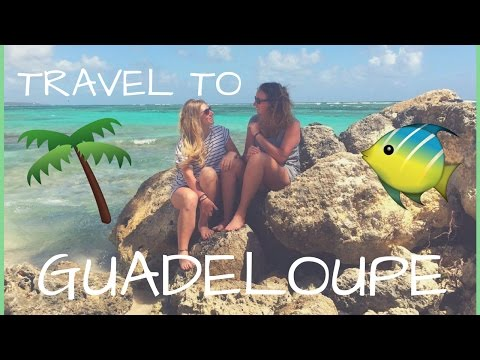 TRAVEL // Guadeloupe 2k17 🐠🌴