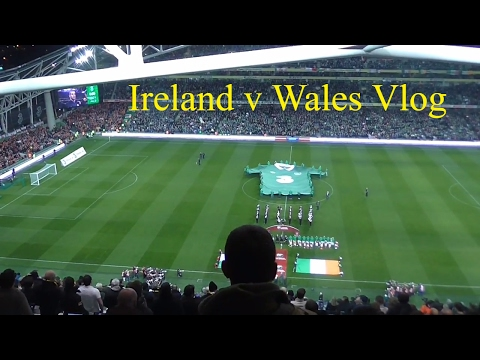 Republic of Ireland VS Wales -  Match Day Vlog - World Cup 2018 qualifiers