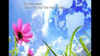 Fkn Feat Jahala - This Is The Only Time (Vascotia Mix)