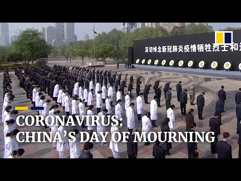 Coronavirus: China's national day of mourning for Covid-19 victims