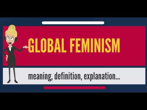 What is GLOBAL FEMINISM? What does GLOBAL FEMINISM mean? GLOBAL FEMINISM meaning & explanation
