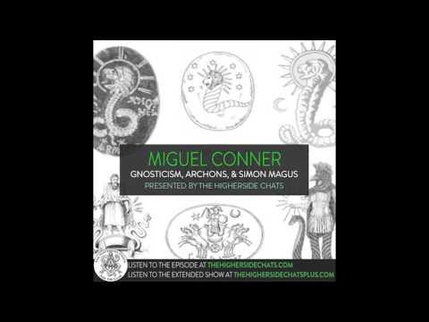 Miguel Conner | Gnosticism, Archons, & Simon Magus