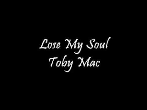 Lose My Soul - Toby Mac (Download)