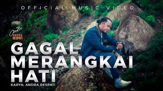 GAGAL MERANGKAI HATI - Andra Respati (Official Music Video)