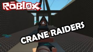 Roblox Phantom Forces | CRANE RAIDERS