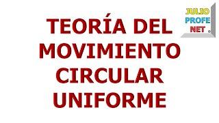 16. TEORÍA DEL MOVIMIENTO CIRCULAR UNIFORME