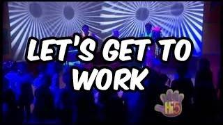 Let's Get To Work - Hi-5 - Season 3 Song of the Week
