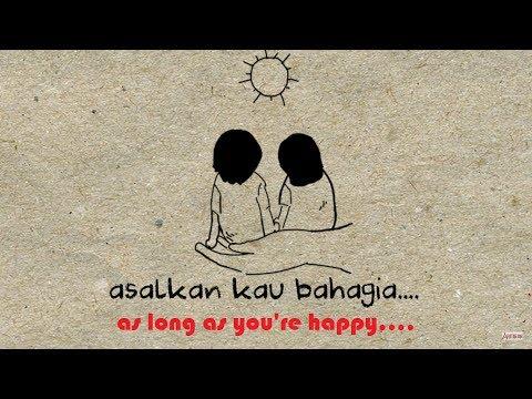 Armada Band - 【Asal Kau Bahagia As Long As You're Happy】with Lyrics + English Translation