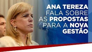 Ana Tereza fala sobre as propostas para a nova gestão