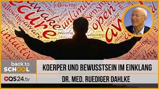 Körper und Bewusstsein im Einklang | Dr. med. Ruediger Dahlke | Back to school | QS24 29.01.2020