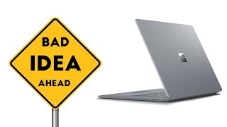 Why the Surface Laptop is a bad idea